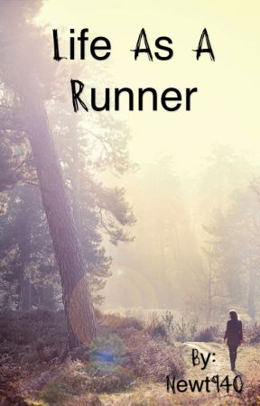 Life As A Runner by Newt940