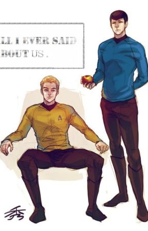 all i ever said about us. // spirk by desthaisar