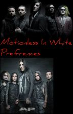 Motionless In White Prefrences by OhkaySky