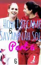 How I Became Savannah Solo Part 6 by blaire_11