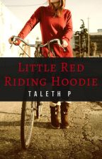 Little Red Riding Hoodie by Taleth