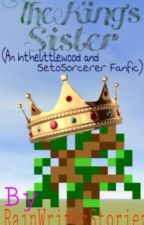 The King's Sister (A Yogscast and Team Crafted Fanfic) by RainWritezStoriez