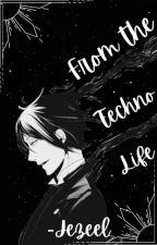 From The Techno-Life (Black Butler/Kuroshitsuji Various x Modern!Reader) by -Jezeel