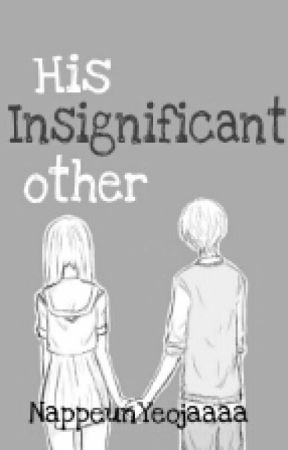 His Insignificant Other by NappeunYeojaaaa