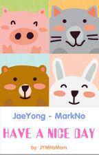 [ JaeYong - MarkNo ] Một ngày đẹp trời by jane_x6