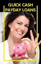 Quick Cash Payday Loans -  Avail Fast Money Desirable Assistance Right Away by thedoreaddisyn