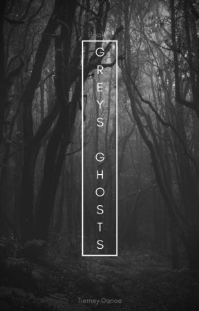 Greys II - Ghosts by TierneyDanae