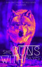 She Runs With Wolves by ellarose12