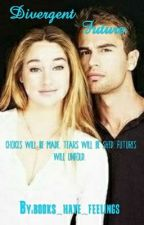 Divergent Future by books_have_feelings