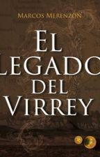 El legado del virrey by merenmarcos