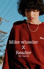 Mike Wheeler x Reader by Cait83