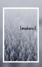 Weakness by federicaademo