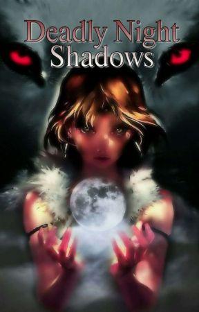 Deadly Night Shadows by MidnightCris93