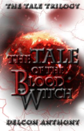 The Tale of The Blood Witch by DelconAnthony