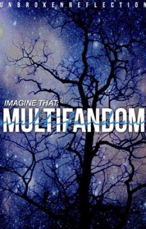 Imagine That: Multifandom by unbrokenreflection