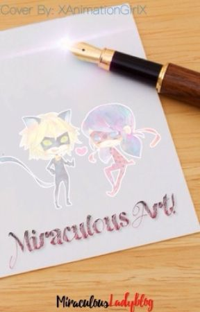 Miraculous Art! by MiraculousLadyBlog