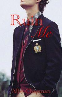 Ruin Me cover