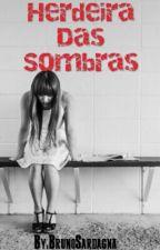 Herdeira Das Sombras by BrunoSardagna