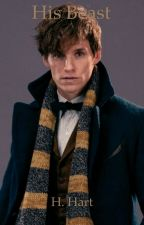 His Beast - A Newt Scamander Love Story by Anaklusmos522