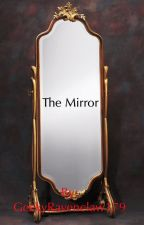 The Mirror by GeekyRavenclaw179