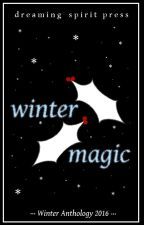 Winter Magic - a multi-author anthology of poetry and prose by DreamingSpiritPress