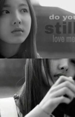 Do You Still Love Me? [END] by iniiprincess_