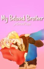 My Beloved Brother (AmeCan) by anTHICC