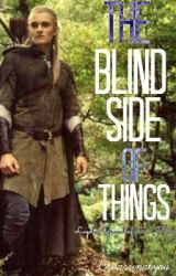 The blind side of things*A Legolas Greenleaf love story* by bestarrinatyou