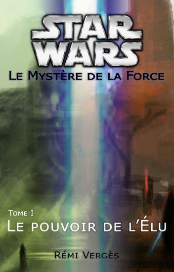 Star Wars : Le pouvoir de l'Élu T1