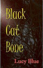 Black Cat Bone by LucyBlue508