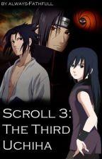 Scroll 3: The Third Uchiha [Naruto] by The_Third_Uchiha