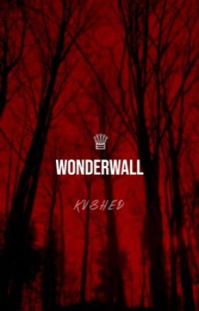♕   Wonderwall • Headcanons by kvshed
