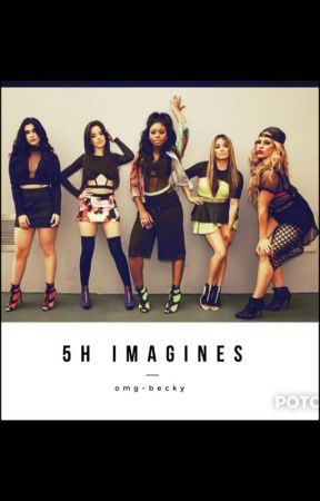 Fifth Harmony Imagines by omg-becky