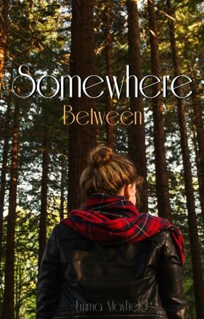 Somewhere Between by EmmaMayfield