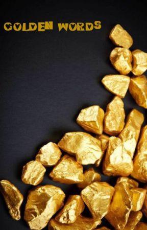 GOLDEN WORDS by Goldismeaf