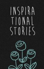 Compilation of Inspirational Stories by binibininghannah