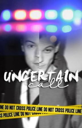 Uncertain Call - (L.S) by writingaboutlarry