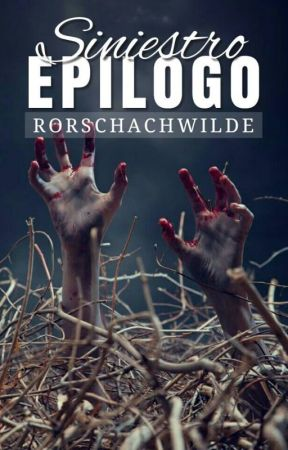 Siniestro epílogo [COMPLETA] by RorschachWilde