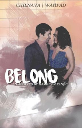 Belong - an adopted by Hamilton fanfic [Hamilton] by Chilnava