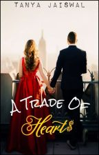 A Trade Of Hearts |✔ by thedarkempress2123