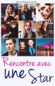 Rencontre avec une star [ TERMINER] by