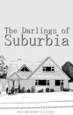 The Darlings of Suburbia by Woowoowriting