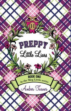 Preppy Little Liars by IndieSpiritPress