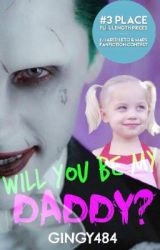 Will You Be My Daddy? ~Joker Fanfiction~ by Gingy484