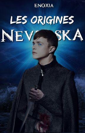 Nevraska, Les Origines by Enoxia