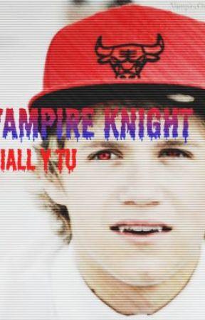 Vampire knight niall y tu by XXnovelasXX