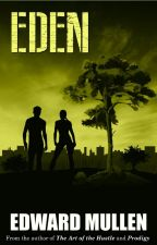 Eden (Complete) by EdwardMullen