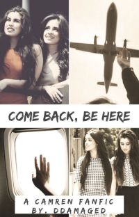 Come Back, Be Here (Camren) cover