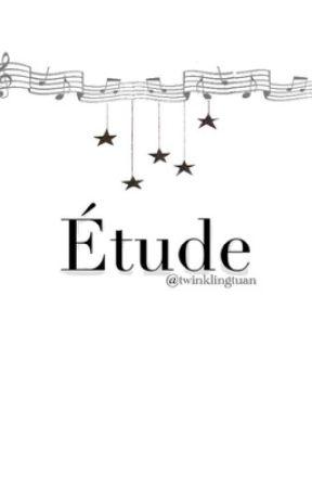 Étude by twinklingtuan