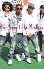 The Young & The Mindless by YayaStories14